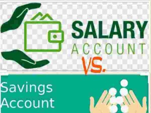What Is The Difference Between Salary And Savings Accounts Know Every Thing Here